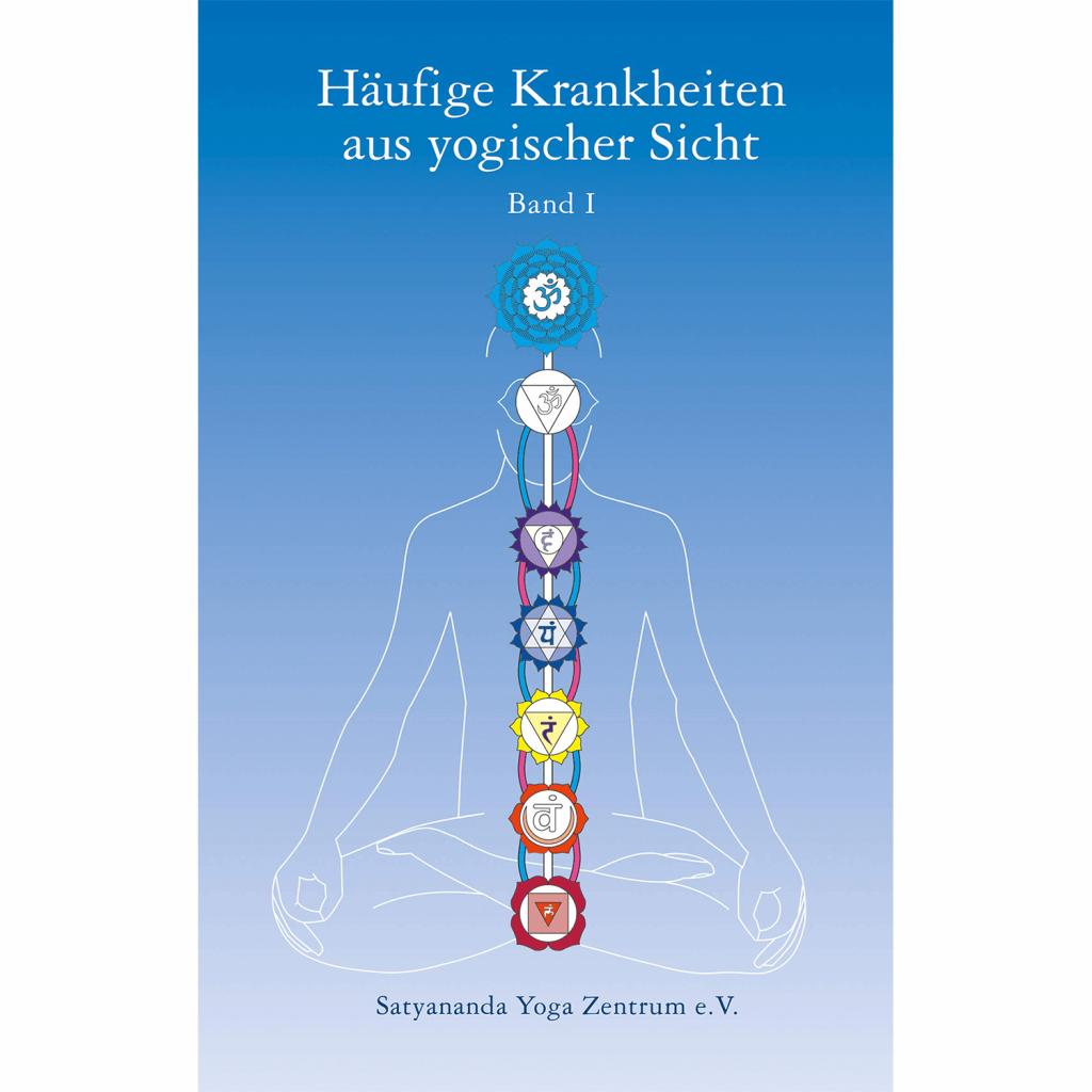 Häufige Krankheiten aus yogischer Sicht - Swami Prakashananda Saraswati