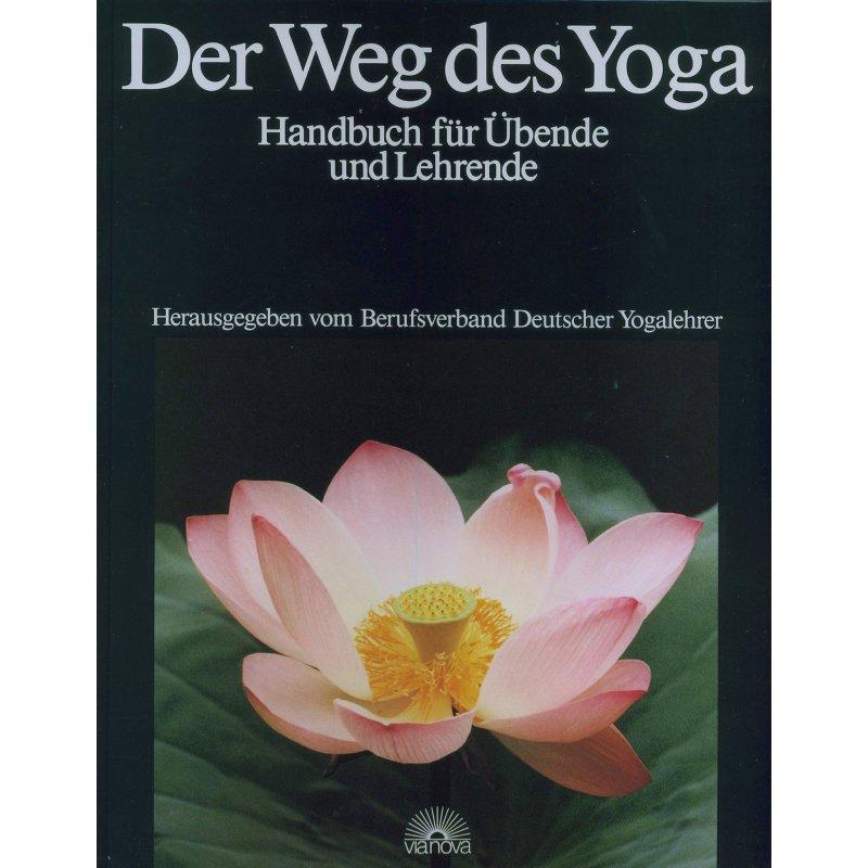 Der Weg des Yoga – Handbuch für Übende und Lehrende