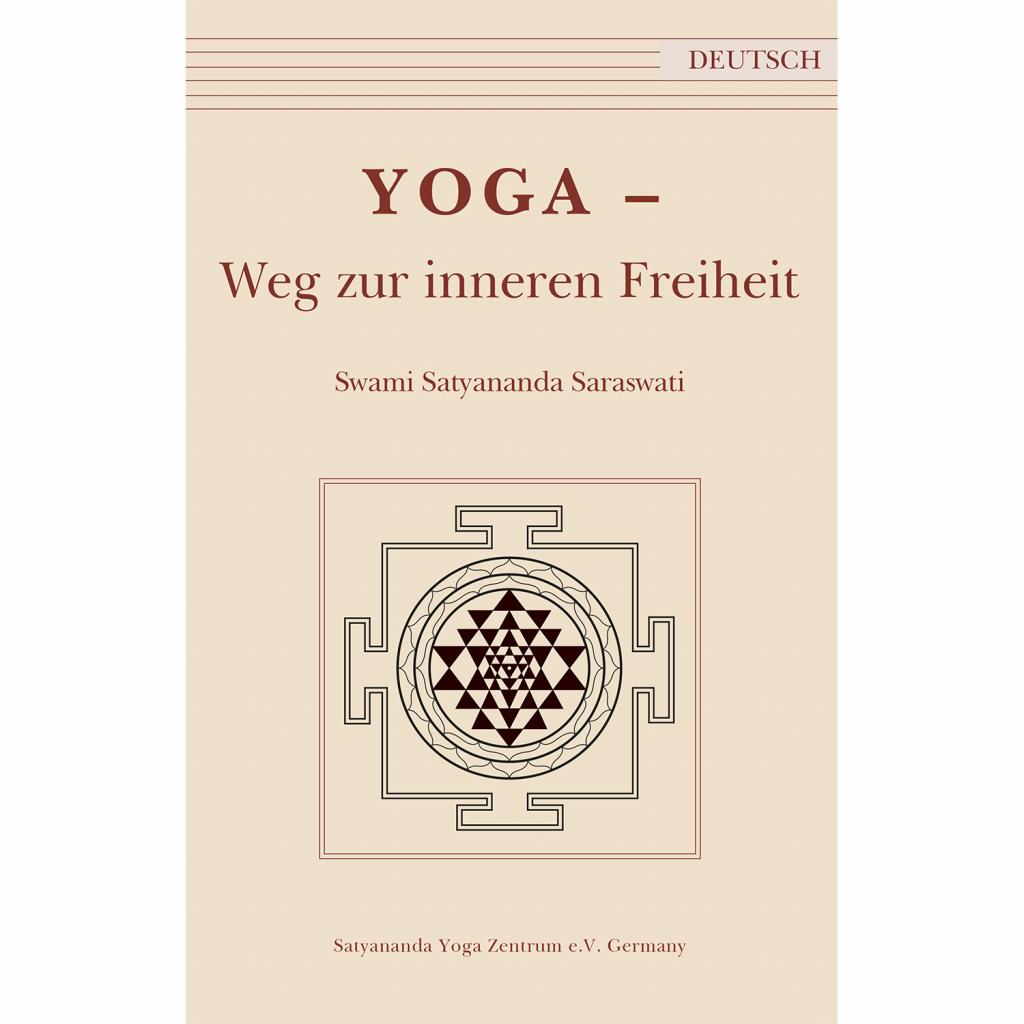 Yoga - Weg zur inneren Freiheit - Swami Satyananda Saraswati - Deutsch