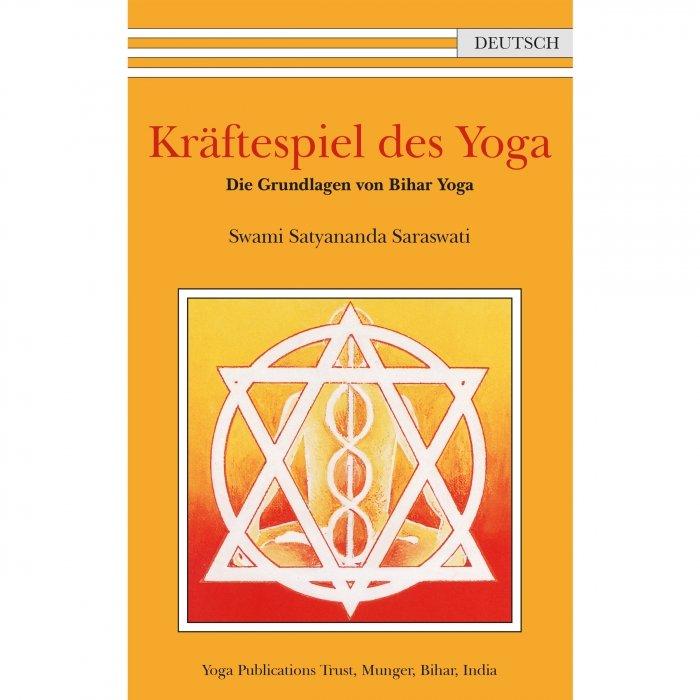 Kräftespiel des Yoga - Swami Satyananda Saraswati